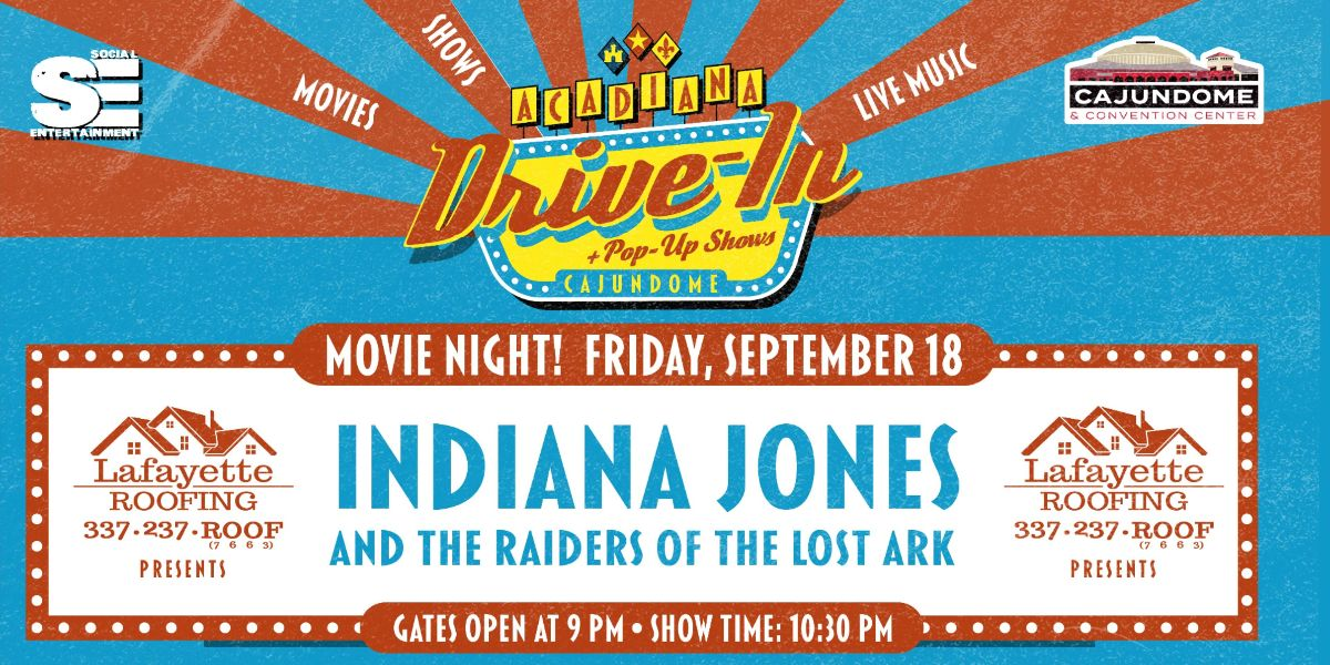 The Acadiana Drive-In: Raiders of the Lost Ark