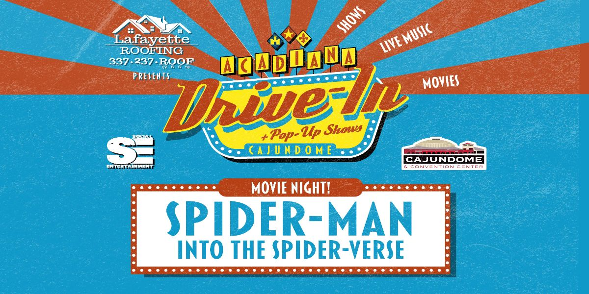 The Acadiana Drive-In: Spiderman Into the Spider-Verse