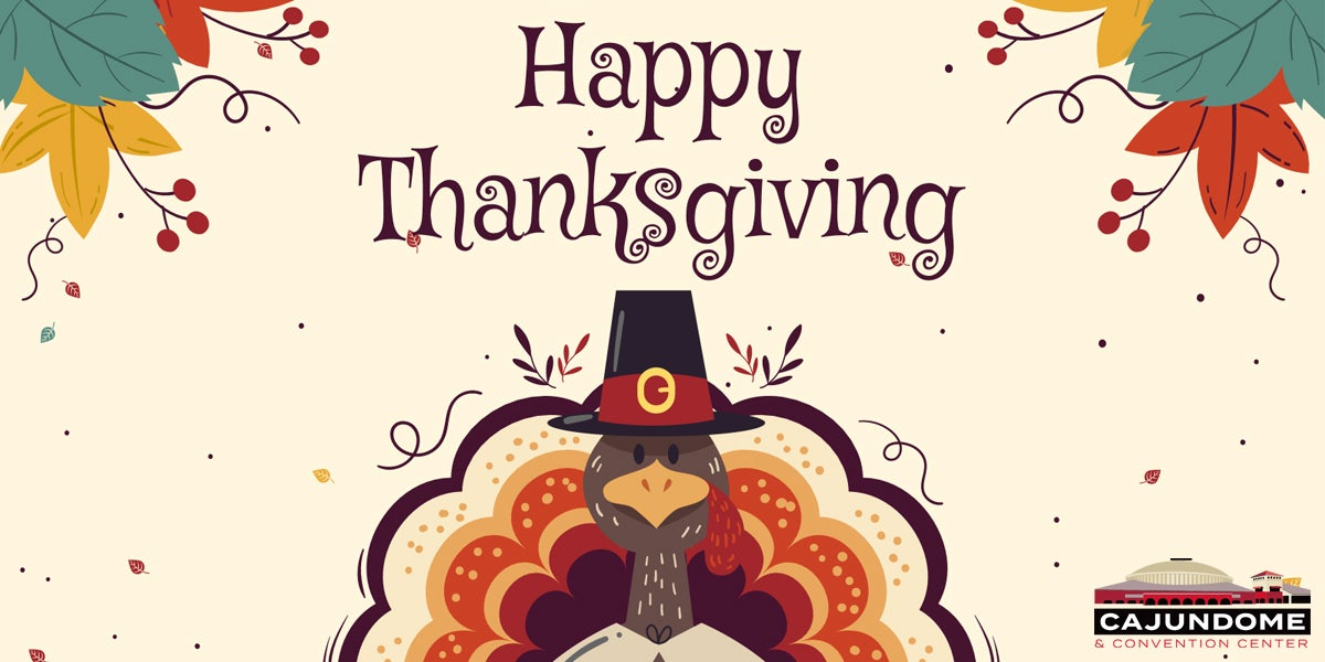 THANKSGIVING DAY: CAJUNDOME OFFICES CLOSED