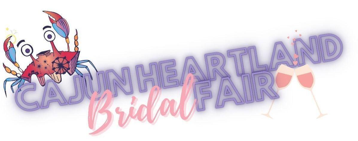Cajun Heartland Bridal Fair & Event Expo
