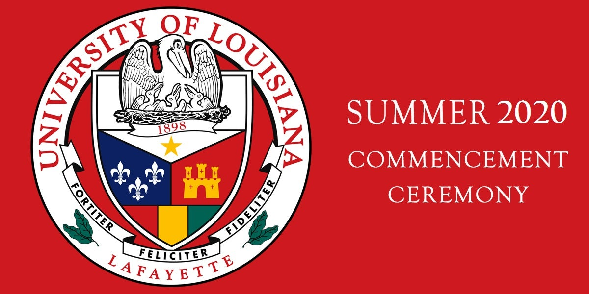 UL Summer 2020 Commencement Ceremony